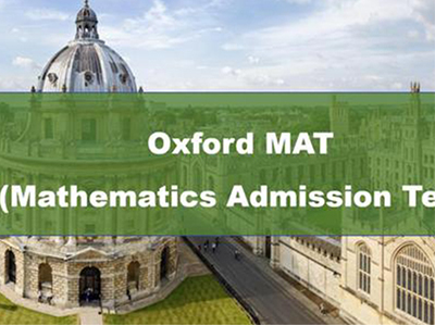 如何准备2021牛津大学MAT考试  得高分解题过程远比真题重要